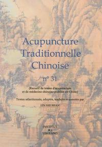 Acupuncture traditionnelle chinoise. Volume 31,