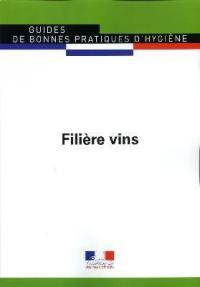 Guide de bonnes pratiques d'hygiène et d'application des principes HACCP, filière vins : version février 2016