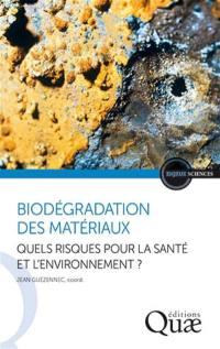 Biodégradation des matériaux : quels risques pour la santé et l'environnement ?