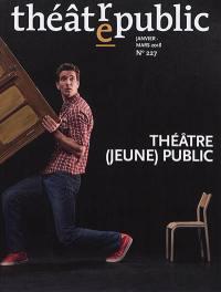 Théâtre-public. n° 227, Théâtre (jeune) public