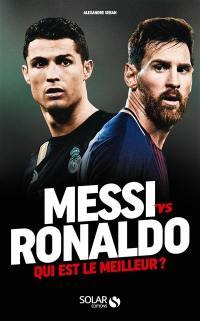 Messi vs Ronaldo : qui est le meilleur ?