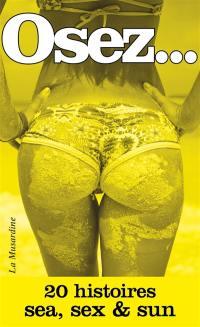 Osez... 20 histoires sea, sex & sun