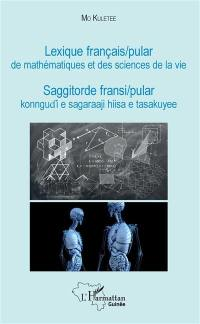 Lexique français-pular de mathématiques et des sciences de la vie = Saggitorde fransi-pular konngudi e sagaraaji hiisa e tasakuyee