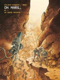 On Mars. Volume 1, Un monde nouveau