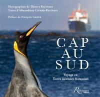 Cap au Sud : voyage en terres australes françaises