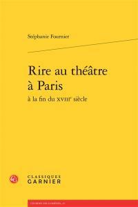 Rire au théâtre à Paris à la fin du XVIIIe siècle