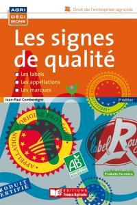 Les signes de qualité : les labels, les appellations, les marques