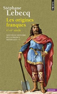 Nouvelle histoire de la France médiévale. Volume 1, Les origines franques