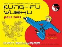 Kung-fu wushu pour tous. Volume 2, Cycle 2