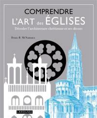 Comprendre l'art des églises : décoder l'architecture chrétienne et ses décors