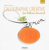 Calligraphie créative : les lettres dansent