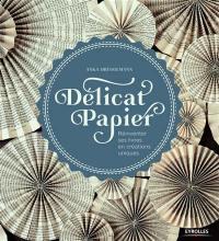 Delicat paper : réinventer ses livres en créations uniques