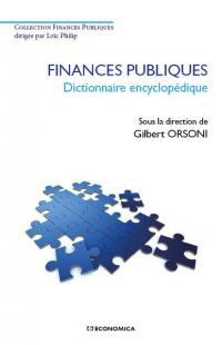 Finances publiques : dictionnaire encyclopédique