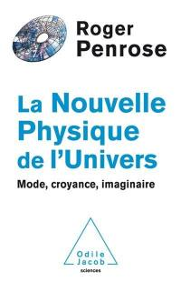 La nouvelle physique de l'Univers