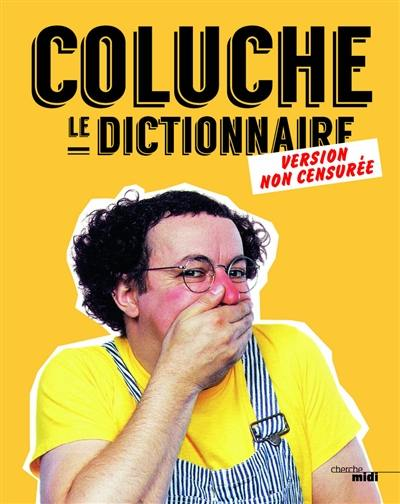 Le dictionnaire : version non censurée