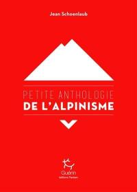 Petite anthologie de l'alpinisme