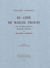Du côté de Marcel Proust. Suivi de Lettres inédites de Marcel Proust à Benjamin Crémieux