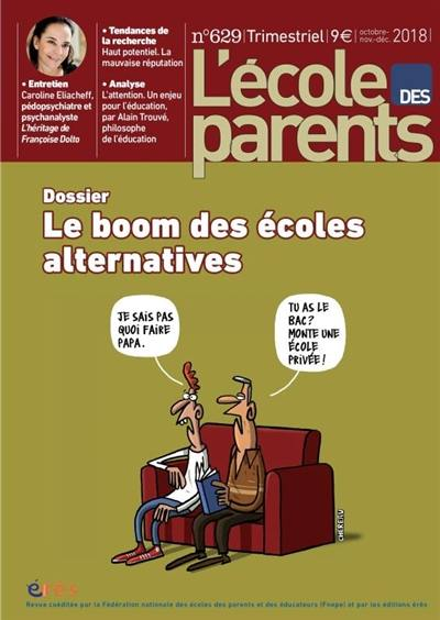 L'Ecole des parents. n° 629, Le boom des écoles alternatives