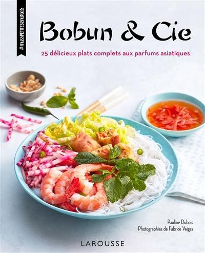 Bobun & cie : 25 délicieux plats complets aux parfums asiatiques