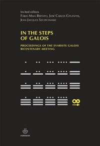 In the steps of Galois : proceedings of the Evariste Galois bicentenary meeting