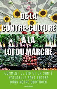 De la contre-culture à la loi du marché : comment le bio et la santé naturelle sont entrés dans notre quotidien