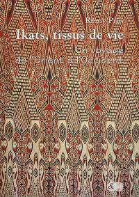 Ikats, tissus de vie : un voyage de l'Orient à l'Occident