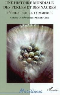 Une histoire mondiale des perles et des nacres : pêche, culture, commerce