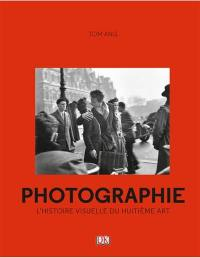 Photographie : l'histoire visuelle du huitième art