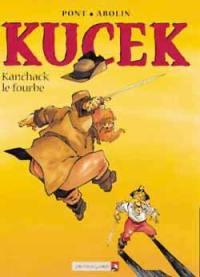 Kucek. Volume 2, Kanchak le fourbe