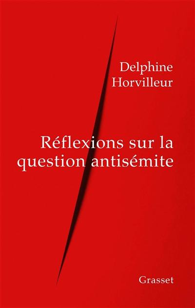 Réflexions sur la question antisémite