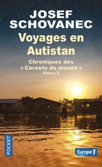 Voyages en Autistan, Saison 2