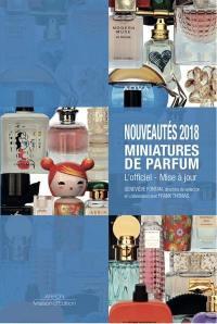 Nouveautés 2018, miniatures de parfum : l'officiel, mise à jour