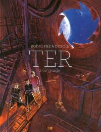 Ter. Volume 2, Le guide