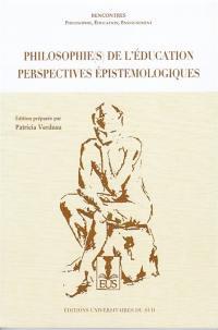 Philosophie(s) de l'éducation : perspectives épistémologiques