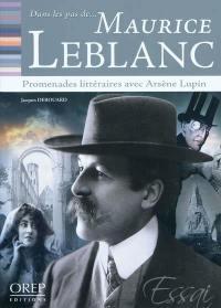 Dans les pas de... Maurice Leblanc