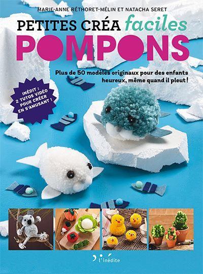 Pompons : plus de 50 modèles originaux pour des enfants heureux, même quand il pleut !