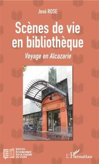 Scènes de vie en bibliothèque : voyage en Alcazarie