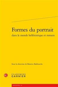 Formes du portrait dans le monde hellénistique et romain