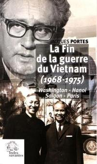 La fin de la guerre du Vietnam (1968-1975) : Washington, Hanoi, Saigon, Paris