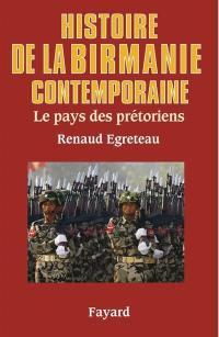 Histoire de la Birmanie contemporaine : le pays des prétoriens