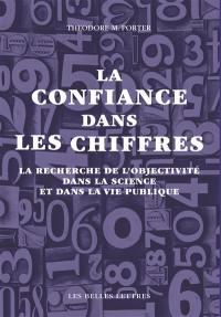 La confiance dans les chiffres : la recherche de l'objectivité dans la science et dans la vie publique