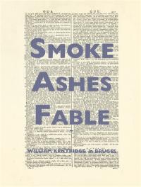 Smoke ashes fable : William Kentridge in Bruges : exposition, Sint Janshospitaal de Bruges, du 20 octobre 2017 au 25 février 2018