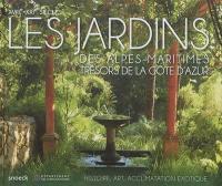 Les jardins des Alpes-Maritimes, trésors de la Côte d'Azur, XVIIIe-XXIe siècles : histoire, art, acclimatation exotique