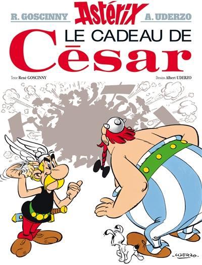 Une aventure d'Astérix. Volume 21, Le cadeau de César
