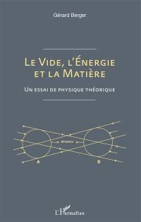 Le vide, l'énergie et la matière