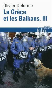 La Grèce et les Balkans. Volume 3, La Grèce et les Balkans