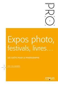 Expos photo, festivals, livres...