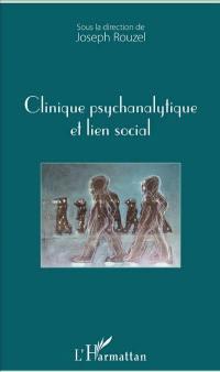 Clinique psychanalytique et lien social