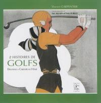 2 histoires de golfs : Deauville et Cabourg-Le Hôme