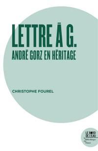 Lettre à G. : André Gorz en héritage